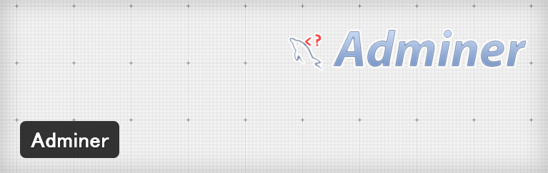 管理画面上からデータベース(MySQL)を操作できるようになるWordPressプラグイン「Adminer」