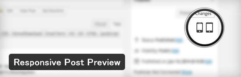 記事公開前にスマホやタブレットでのプレビューを表示することができるWordPressプラグイン「Responsive Post Preview」